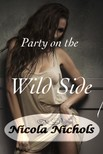 Nichols Nicola - Party on the Wild Side [eKönyv: epub, mobi]