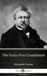 Delphi Classics Alexandre Dumas, - The Forty-Five Guardsmen by Alexandre Dumas (Illustrated) [eKönyv: epub, mobi]