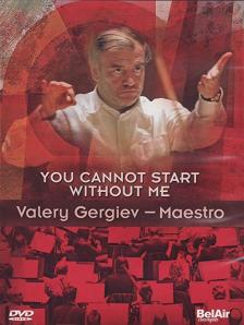 MILLER, ALLAN - YOU CANNOT START WITHOUT ME - VALERY GERGIEV DVD