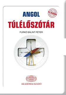 FURKÓ BÁLINT PÉTER - Angol túlélőszótár - 2. kiadás