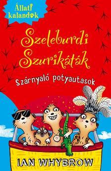 Ian Whybrow - Állati Kalandok - Szeleburdi szurikáták 3. - Szárnyaló potyautasok ###