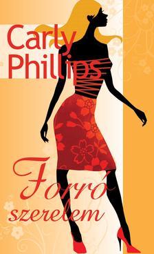 PHILLIPS, CARLY - Forró szerelem