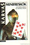 Karvas, Peter - Minifreskók [antikvár]