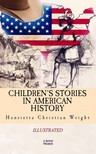 J. Steeple Davis Henrietta Christian Wright, - Children's Stories in American History [eKönyv: epub,  mobi]
