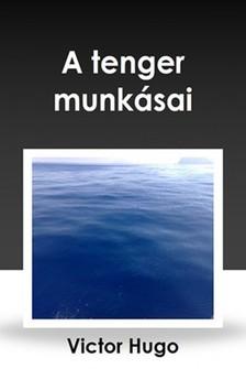 Victor Hugo - A tenger munkásai [eKönyv: epub, mobi]