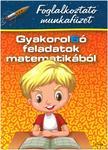 Diószeginé Nanszák Tímea- Zsákay Edit - Gyakorol6ó feladatok matematikából - 2. osztályosok számára