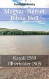 TruthBeTold Ministry, Joern Andre Halseth, Gáspár Károli - Magyar-Német Biblia No3 [eKönyv: epub, mobi]