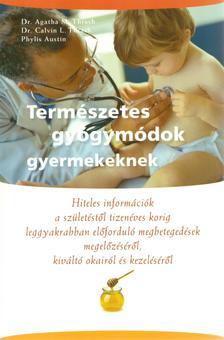 Dr. Agatha M. Thrash - Dr. Calvin L. Thrash - Phlylis Austin - Természetes gyógymódok gyermekeknek