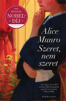 Alice Munro - SZERET, NEM SZERET...
