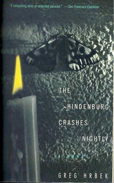 HRBEK, GREG - The Hindenburg Crashes Nightly [antikvár]