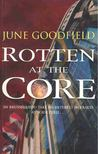 GOODFIELD, JUNE - Rotten at the Core [antikvár]
