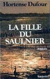 Dufour, Hortense - La fille du Saulnier [antikvár]
