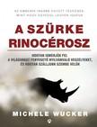 Michele Wucker - A szürke rinocérosz - Hogyan ismerjük fel a világunkat fenyegető nyilvánvaló veszélyeket,  és hogyan szálljunk szembe velük [eKönyv: epub,  mobi]