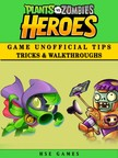 Games HSE - Plants Vs Zombies Heroes Game Unofficial Tips Tricks & Walkthroughs [eKönyv: epub,  mobi]