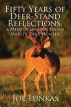 Lunkas Joe - Fifty Years of Deer-Stand Reflections,  a Memoir of a Michigan Master Deer Hunter - MFE-C [eKönyv: epub,  mobi]