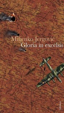 Jergović, Miljenko - Gloria in excelsis