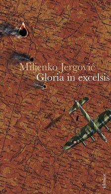 JERGOVIŠ, MILJENKO - Gloria in excelsis