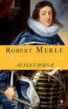 Robert MERLE - Az élet rózsái