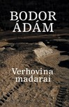Bodor Ádám - Verhovina madarai [eKönyv: epub, mobi]<!--span style='font-size:10px;'>(G)</span-->