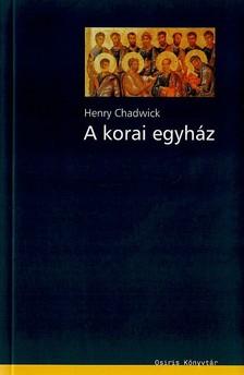 Henry Chadwick - A korai egyház