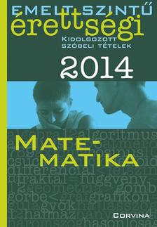 - Emelt szintű érettségi 2014 - Kidolgozott szóbeli tételek - Matematika