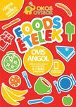 Ovis Angol - Játékos angol nyelvű foglalkoztató 4-7 éves gyerekeknek -Foods-Ételek<!--span style='font-size:10px;'>(G)</span-->