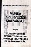 - Moszkvics 2137 személygépkocsijavítási iránydíjak és iránynormák [antikvár]