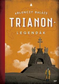 Ablonczy Balázs - Ablonczy Balázs: Trianon- legendák 2. kiadás