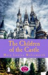 Walter Crane Mary Louisa Molesworth, - The Children of the Castle [eKönyv: epub,  mobi]