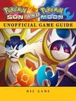 Game HSE - Pokemon Sun and Pokemon Moon Unofficial Game Guide [eKönyv: epub,  mobi]