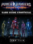 Yuw The - Power Rangers Legacy Wars Game Guide Unofficial [eKönyv: epub,  mobi]