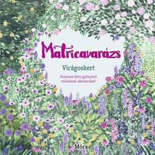 - Matricavarázs - Virágoskert ###
