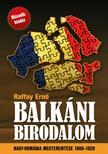 Raffay Ernő - Balkáni birodalom