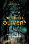 Liz Nugent - Mit tettél, Oliver?<!--span style='font-size:10px;'>(G)</span-->