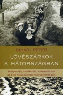 Bihari Péter - LÖVÉSZÁRKOK A HÁTORSZÁGBAN