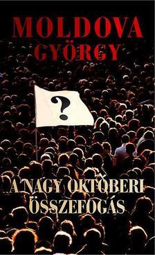 MOLDOVA GYŐRGY - A nagy októberi összefogás