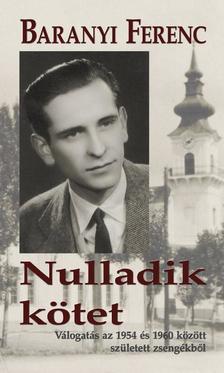 Baranyi Ferenc - Nulladik kötet