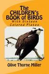 Miller Olive Thorne - The Children's Book of Birds [eKönyv: epub,  mobi]
