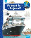 Susanne Gernhäuser - Fedezd fel a hajókat!<!--span style='font-size:10px;'>(G)</span-->