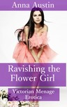 Austin Anna - Ravishing The Flower Girl [eKönyv: epub,  mobi]