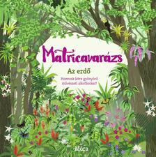 . - Matricavarázs - Az erdő