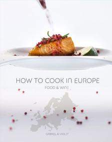Gabriel & Violet - How to Cook in Europe