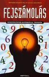 Arthur Benjamin - Michael Shermer - Fejszámolás - Boszorkányos matematikai trükkök