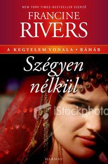 Francine Rivers - Szégyen nélkül - Ráháb