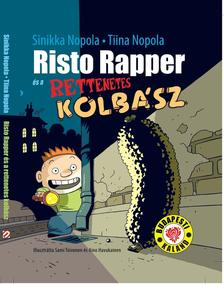 Sinikka Nopola - Tiina Nopola - RISTO RAPPER ÉS A RETTENETES KOLBÁSZ