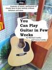 Lunika Larysa - You Can Play Guitar in Few Weeks [eKönyv: epub,  mobi]