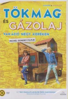 Michel Gondry - TÖKMAG ÉS GÁZOLAJ - VAKÁCIÓ NÉGY KERÉKEN