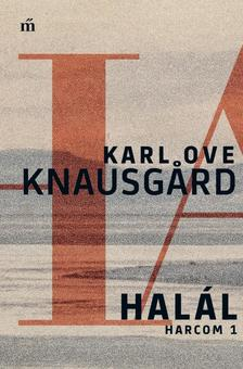 Knausgaard, Karl Ove - Halál (Harcom 1.)