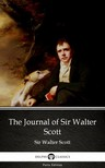 Delphi Classics Sir Walter Scott, - The Journal of Sir Walter Scott by Sir Walter Scott (Illustrated) [eKönyv: epub,  mobi]