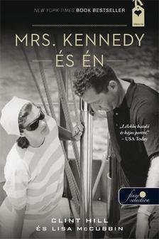 Clint Hill, Lisa McCubbin - Mrs. Kennedy és én [antikvár]